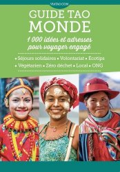 Dernières parutions dans Guide Tao, Guide Tao Monde. 1000 idées et adresses pour voyager engagé