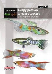 Dernières parutions sur Aquariophilie - Terrariophilie, Guppy passion volume 2.