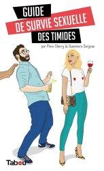 Dernières parutions sur Sexualité - Couple, Guide de survie sexuelle des timides