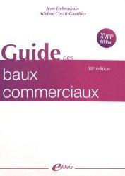 Dernières parutions sur Baux commerciaux, Guide des baux commerciaux. 18e édition