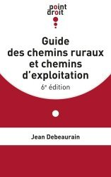 Dernières parutions sur Droit rural, Guide des chemins ruraux et chemins d'exploitation. 6e édition