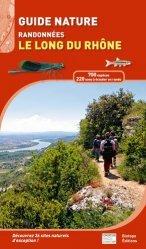 Dernières parutions dans Bibles du naturaliste, Guide nature - Randonnées le long du Rhône