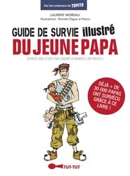 Souvent acheté avec Jeune papa, le Guide de survie illustré du jeune papa