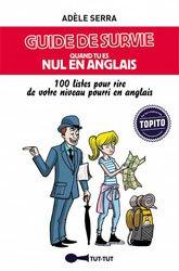 Dernières parutions dans Guide de survie, Guide de survie quand tu es nul en anglais