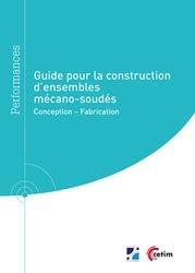 Dernières parutions dans Performances, Guide pour la construction d'ensembles mécano-soudés