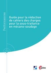 Dernières parutions sur Normes, mesures et contrôles industriels, Guide pour la rédaction de cahiers des charges pour la sous-traitance en mécano-soudage