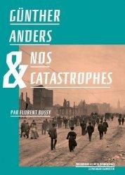 Dernières parutions dans Les précurseurs de la décroissance, Günther Anders et nos catastrophes