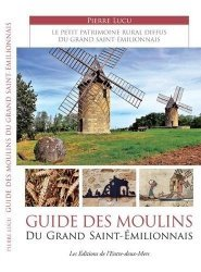 Dernières parutions sur Voyager par thème, Guide des Moulins du Grand Saint-Emilionnais