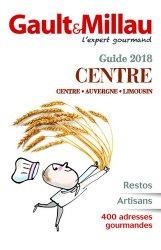 Nouvelle édition Guide Centre 2018 : Centre, Auvergne, Limousin : restos, artisans, 400 adresses gourmandes