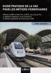 Dernières parutions sur Développement personnel, Guide pratique de la VAE pour les métiers ferroviaires