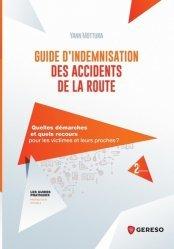 Dernières parutions sur Assurances, Guide d'indemnisation des accidents de la route. Quelles démarches et quels recours pour les victimes et leurs proches ? 2e édition