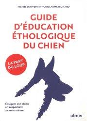 Dernières parutions sur Comportement, dressage et soins du chien, Guide d'éducation éthologique du chien