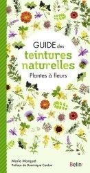 Souvent acheté avec Le monde des teintures naturelles, le Guide des teintures naturelles