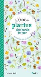Dernières parutions dans Les guides des fous de nature !, Guide des plantes des bords de mer de l'Atlantique et de La Manche