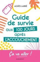 Dernières parutions sur Grossesse - Accouchement - Maternité, Guide de survie aux 100 jours après l'accouchement