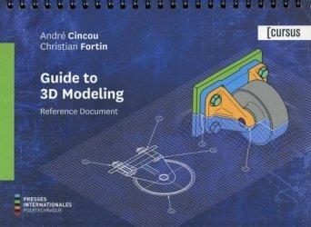 Dernières parutions sur Production industrielle, Guide to 3D Modeling - Reference document