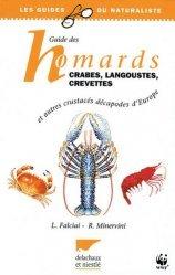 Souvent acheté avec Atlas des Crustacés Décapodes de France (Espèces marines et d'eaux saumâtres) État d'avancement au 28-06-1993, le Guide des homards, crabes, langoustes, crevettes et autres crustacés décapodes d'Europe