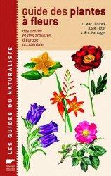 Dernières parutions dans Les guides du naturaliste, Guide des plantes à fleurs des arbres et des arbustes d'Europe occidentale