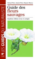 Souvent acheté avec Plantes Sauvages Comestibles et Toxiques, le Guide des fleurs sauvages. 7e édition revue et corrigée
