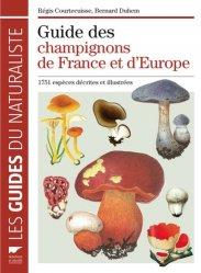 Souvent acheté avec Le carnet de l'ornithologue, le Guide des champignons de France et d'Europe