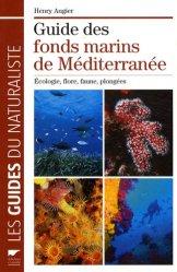 Dernières parutions dans Les guides du naturaliste, Guide des fonds marins de Méditerranée