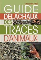 Souvent acheté avec Les graines et leurs usages, le Guide Delachaux des traces d'animaux