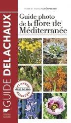 Souvent acheté avec Insectes, le Guide photo de la flore de Méditerranée