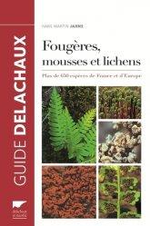 Souvent acheté avec Mousses et Hépatiques de France, le Guide des fougères, mousses et lichens d'Europe