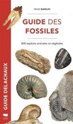 Dernières parutions sur Nature - Jardins - Animaux, Guide des fossiles - 400 espèces fossiles végétales et animales
