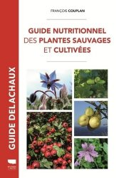 Dernières parutions sur Fleurs et plantes, Guide nutritionnel des plantes sauvages et cultivées