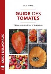Dernières parutions sur Potager et verger, Guide des tomates