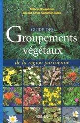 Souvent acheté avec Guide des habitats naturels du Poitou-Charentes, le Guide des groupements végétaux de la région parisienne
