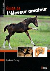 Dernières parutions dans Soins du cheval, Guide de l'éleveur amateur
