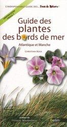 Souvent acheté avec Guide des poissons de France, le Guide des plantes des bords de mer