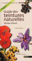 Souvent acheté avec Guide des poissons de France, le Guide des teintures naturelles