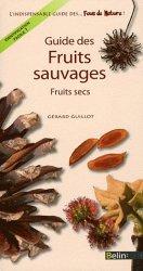 Dernières parutions dans L'indispensable guide des... Fous de nature !, Guide des fruits sauvages