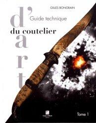 Nouvelle édition Guide technique du coutelier d'art t1