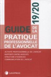 Dernières parutions sur Avocats, Guide de la pratique professionnelle de l'avocat. Edition 2019-2020