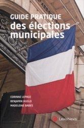 Dernières parutions sur Droit électoral, Guide pratique des élections municipales. 3e édition