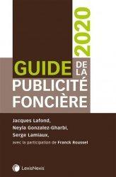 Dernières parutions sur Immobilier et droit de la construction, Guide de la publicité foncière. Edition 2020