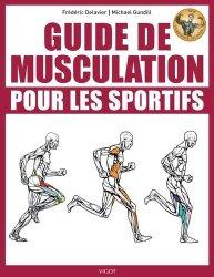 Souvent acheté avec Guide des compléments alimentaires pour sportifs, le Guide de musculation pour les sportifs