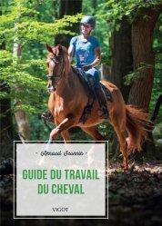 Dernières parutions sur Équitation, Guide du travail du cheval