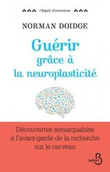 Dernières parutions dans L'esprit d'ouverture, Guérir grâce à la neuroplasticité