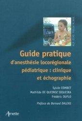 Souvent acheté avec Principes et protocoles en anesthésie pédiatrique, le Guide pratique d'anesthésie locorégionale pédiatrique : clinique et échographie