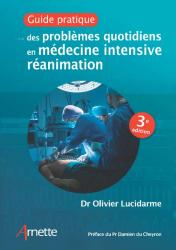 Dernières parutions sur Anesthésie - Réanimation, Guide pratique des problèmes quotidiens en médecine intensive réanimation
