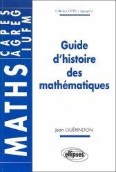 Dernières parutions dans Capes / Agrégation, Guide d'histoire des mathématiques