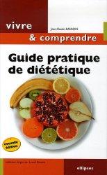 Dernières parutions dans Vivre et comprendre, Guide pratique de diététique