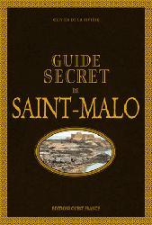 Dernières parutions dans Tourisme, Guide secret de saint-malo