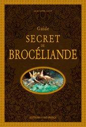 Dernières parutions sur Bretagne, Guide secret de Brocéliande