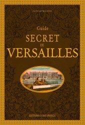 Dernières parutions sur Châteaux - Musées, Guide secret de Versailles